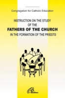 Instruction on the Study of the Fathers of the Church in the Formation of Priests