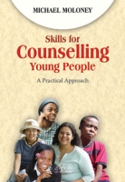 SKILLS FOR COUNSELING YOUNG PEOPLE