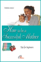 HOW TO BE A SUCCESSFUL MOTHER
