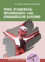 THE PASCHAL MYSTERY AND CHRISTIAN LIVING